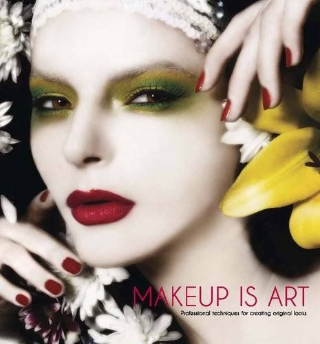Makeup Is Art Professional Techniques For Creating Original Looks By Academy Of Freelance Makeup Makeup Art Makeup Professional Makeup Artist