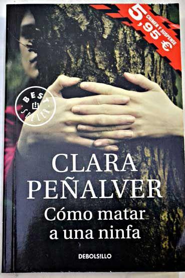 Cómo matar a una ninfa/Peñalver, Clara