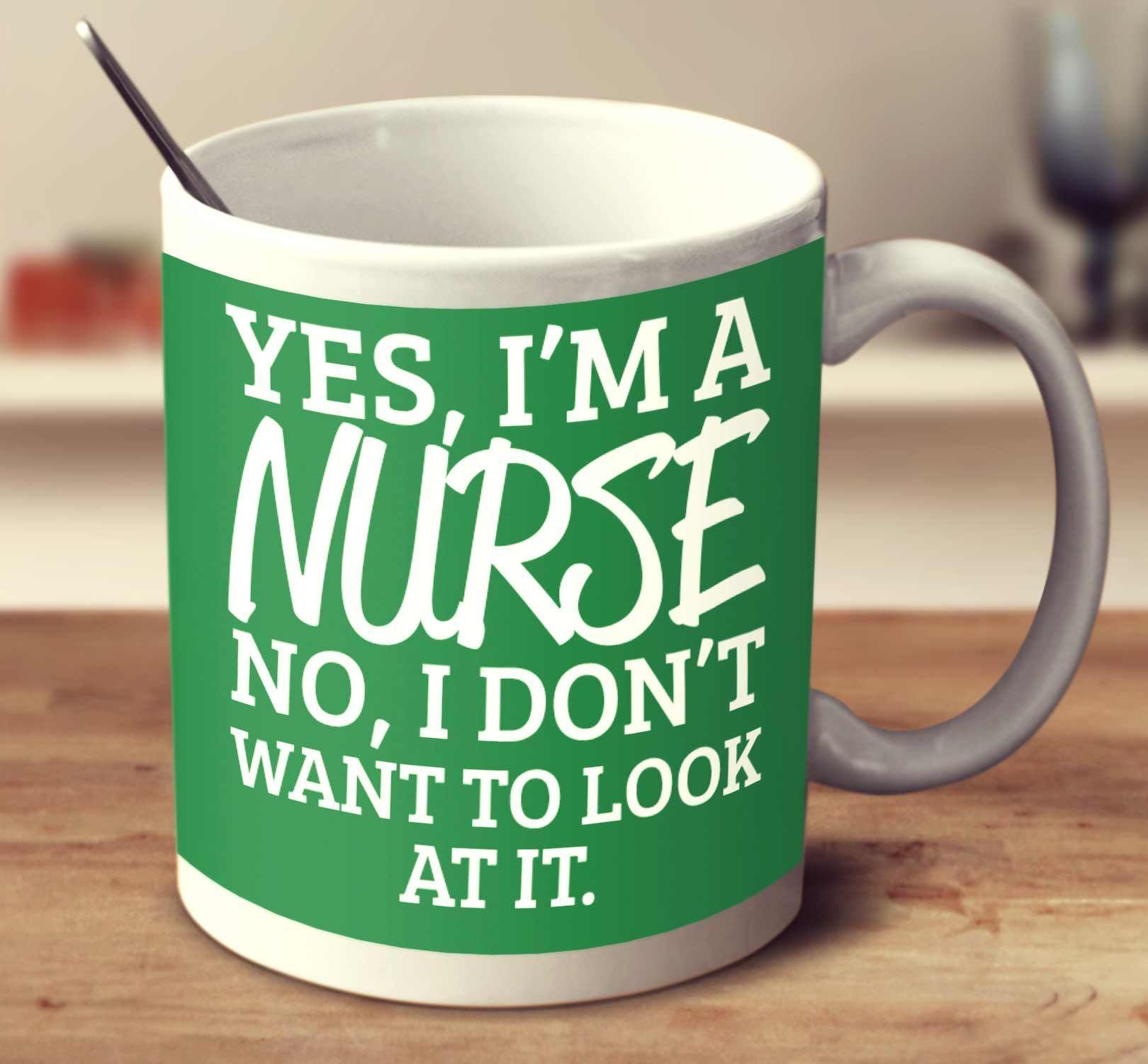 Yes, I'm A Nurse. No, I Don't Want To Look At It