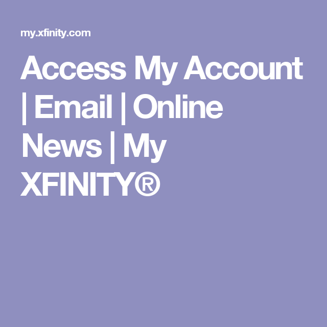 Access My Account | Email | Online News | My XFINITY