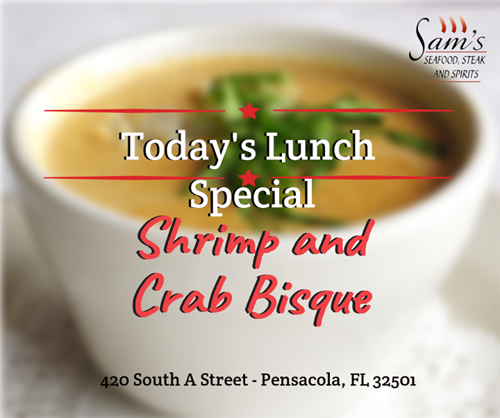 Try Some Of Our Shrimp And Crab Bisque For Lunch Today At Sam S Seafood Steak And Spirits Lunchspecials Downtownpensacola Lunch Specials Seafood Crab Bisque