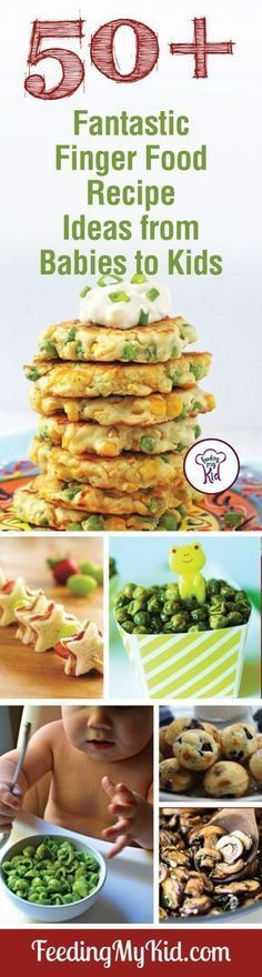 Baby Finger Foods with 50+ Recipes and Ideas. Healthy Snack Ideas!