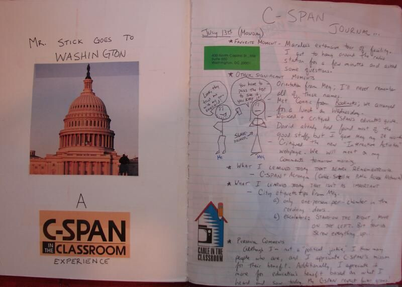 """In 1998, I spent a month in Washington, D.C., doing an internship for C-SPAN.  It was amazing. They asked me to """"journal"""" my experience, and it became the first journal I'd ever kept that I was proud to show students. Here's the whole story: http://corbettharrison.com/writers_notebooks.html#journal"""