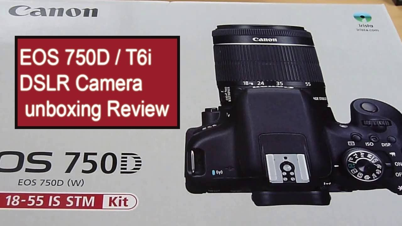 Canon Eos 750d T6i Dslr Camera Unboxing Review Youtube Video