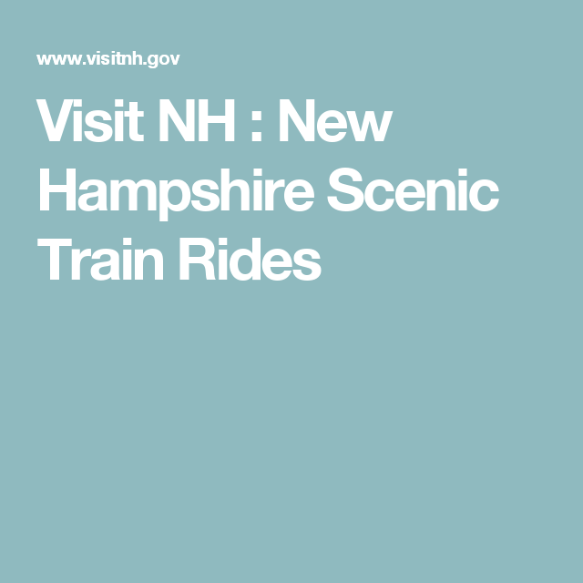 Visit NH : New Hampshire Scenic Train Rides