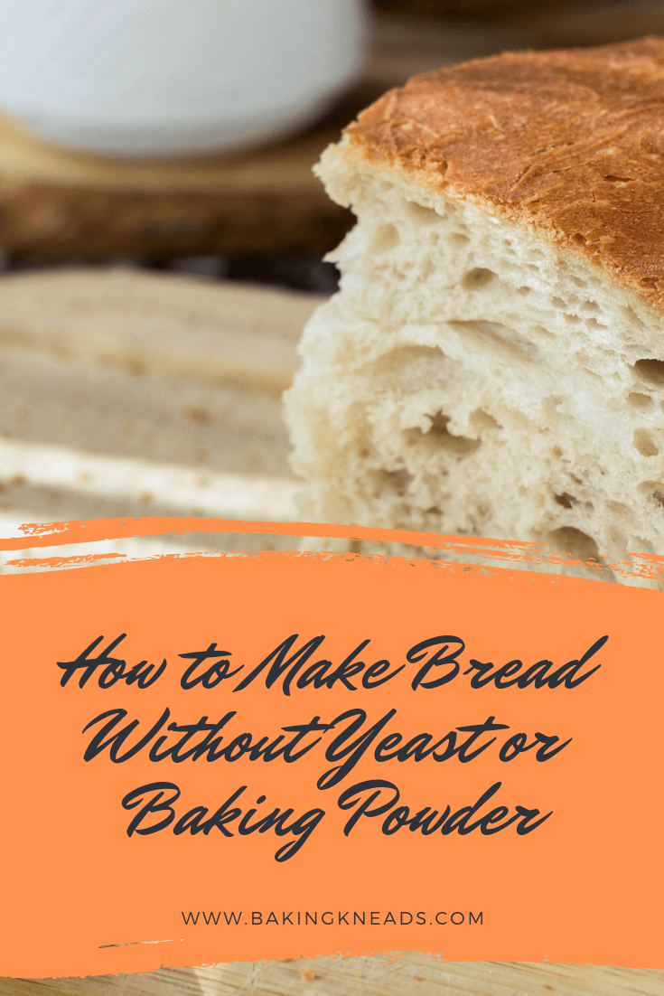 How to Make Bread Without Yeast or Baking Powder in 2020 ...