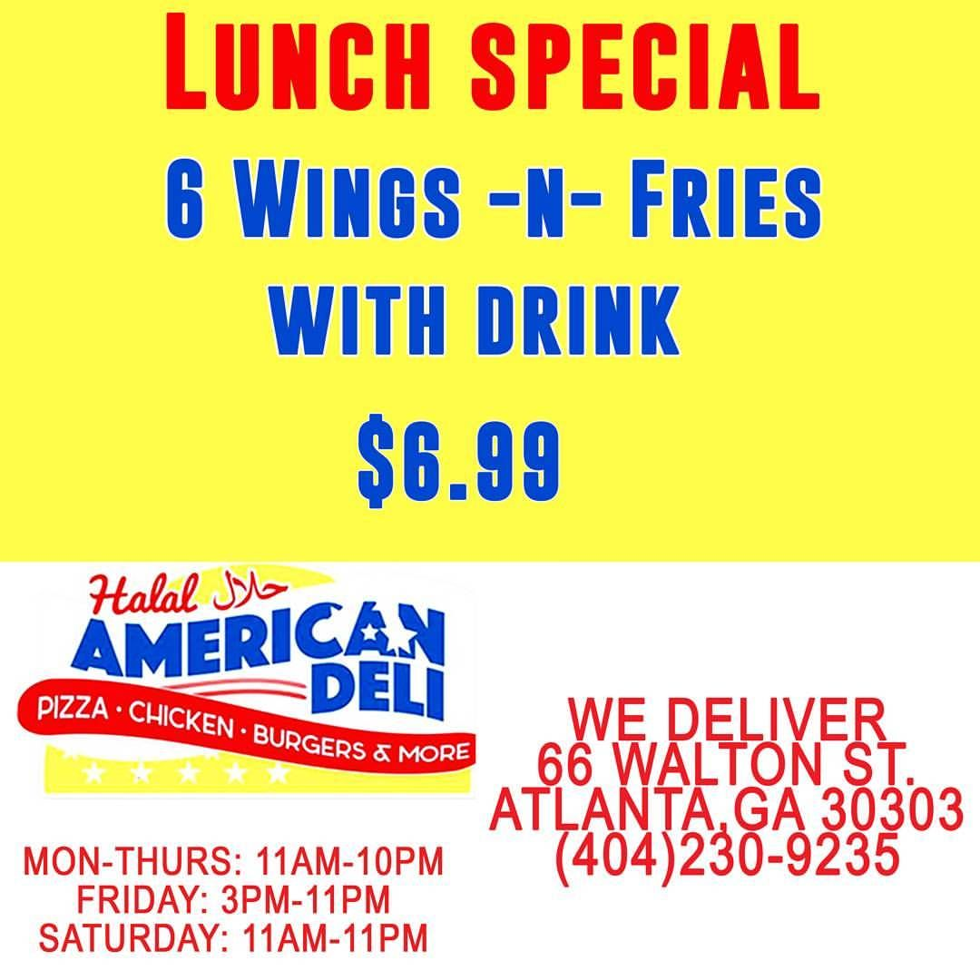 Lunch Special 6 Wings And Fries Now Only 6 99 Halal American Deli Hours Of Operation Mon Thurs 11am 10pm Friday 3pm 1 Lunch Specials Burgers And More Halal