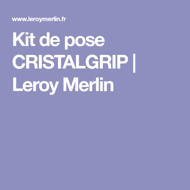 Kit De Pose Cristalgrip Leroy Merlin Pose Kit Genouillere