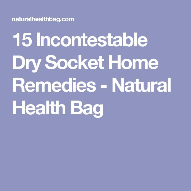 15 Incontestable Dry Socket Home Remedies - Natural Health Bag