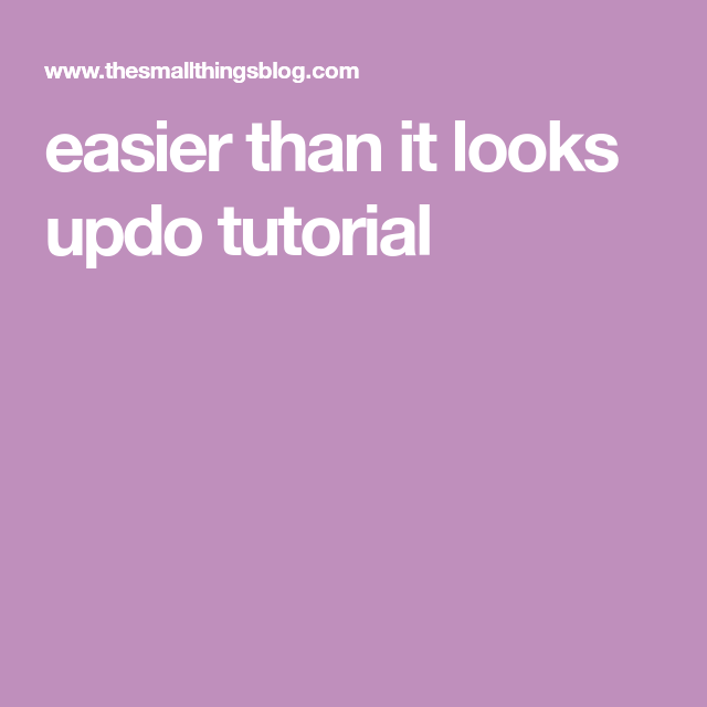 Easier Than It Looks Updo Tutorial Hair Pinterest Updo
