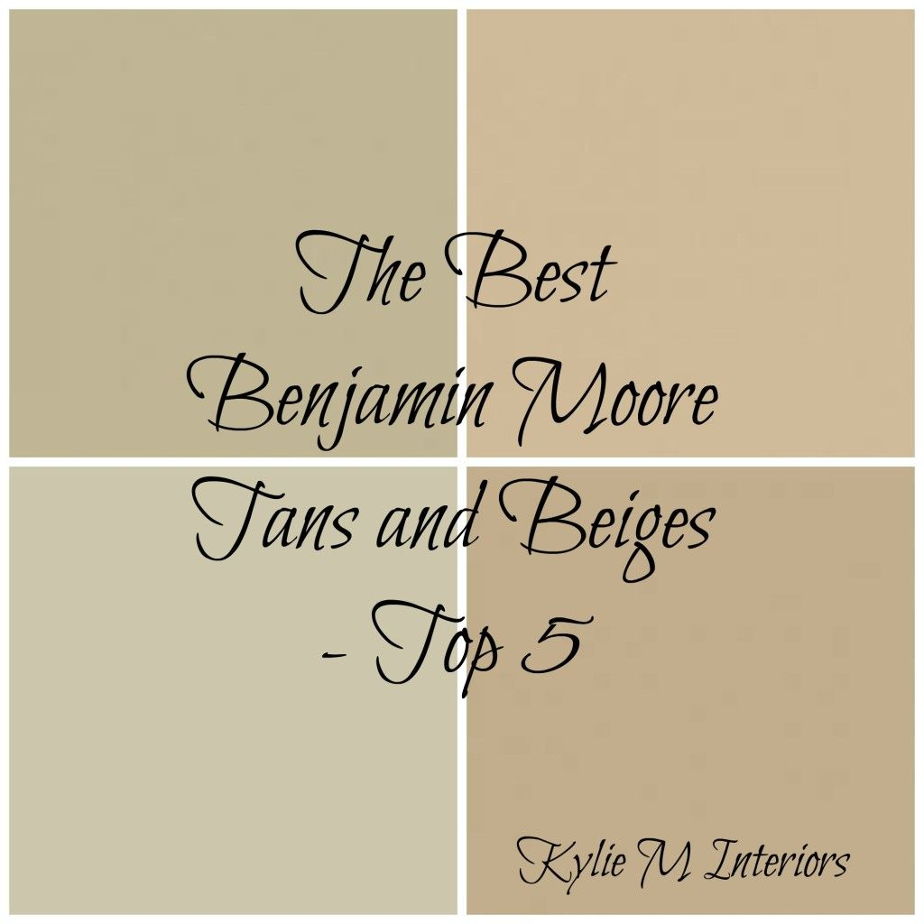 The 5 Best Benjamin Moore Neutral Paint Colours Beige And
