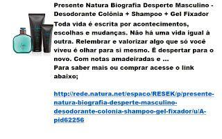 Rede Natura Espaco Resek: Presente Natura Biografia Desperte Masculino - Des...