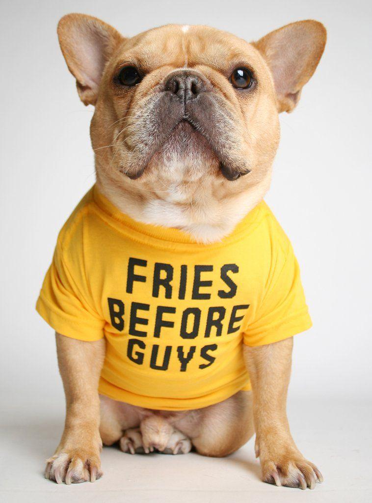 09684f6b Fries before guys dog tee | Dog stuff | French bulldog, Dog shirt, Dogs