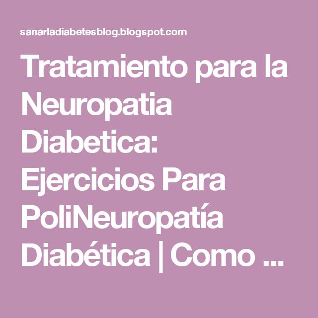 Tratamiento para la Neuropatia Diabetica: Ejercicios Para