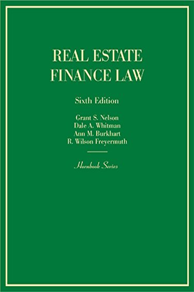 2014 Real Estate Finance Law 6th Hornbook Series By Grant