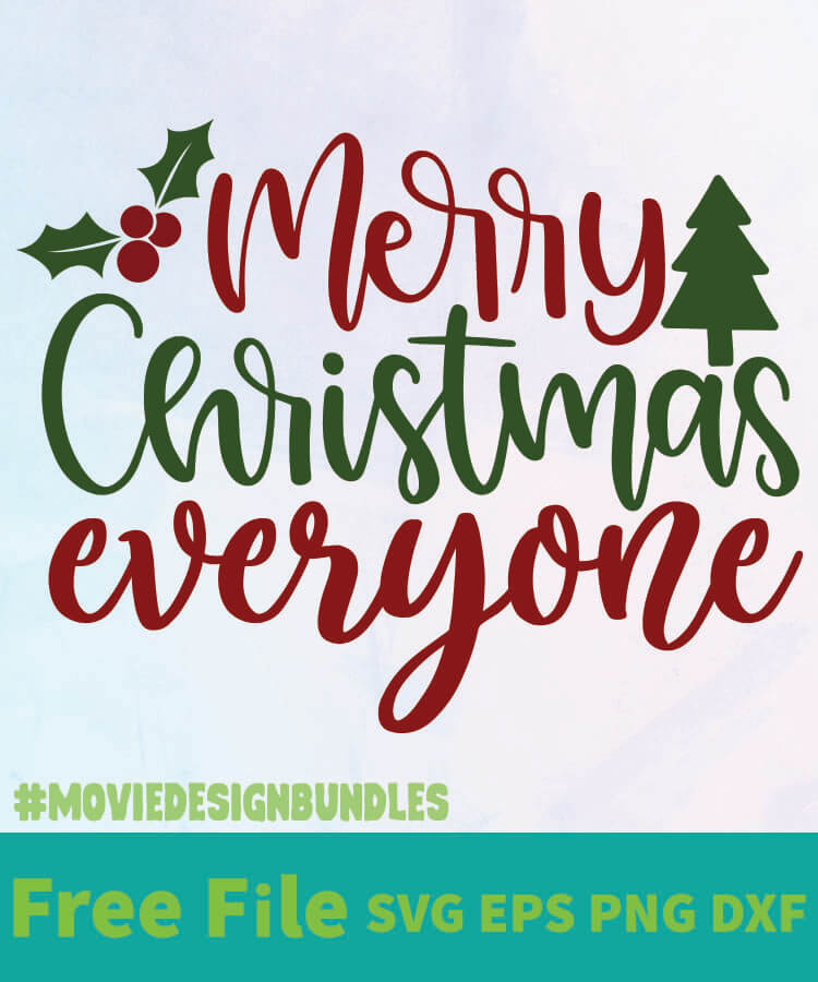 Download MERRY CHRISTMAS EVERYONE FREE DESIGNS SVG, ESP, PNG, DXF ...
