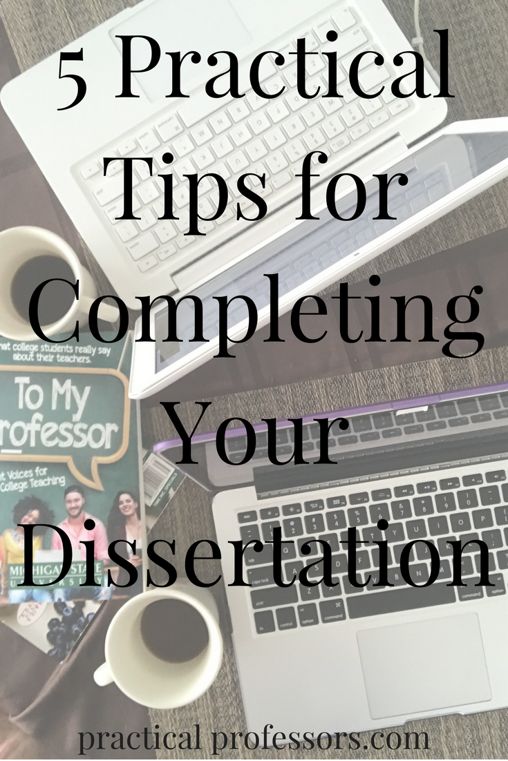 5 Practical Tip For Completing Your Dissertation Education Blogger Phd Student In