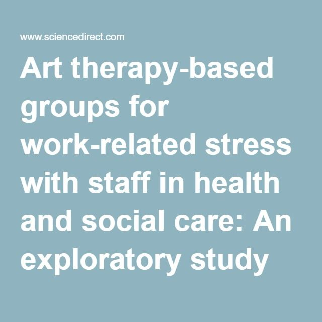 Art therapy-based groups for work-related stress with staff in health and social care: An exploratory study