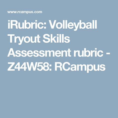 Irubric Volleyball Tryout Skills Assessment Rubric Z44w58 Rcampus Volleyball Tryouts Volleyball Practice Volleyball