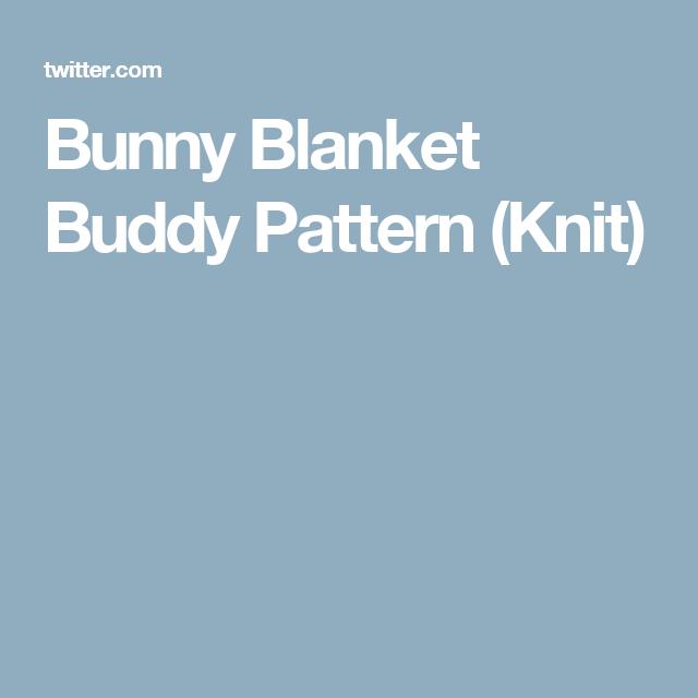 Bunny Blanket Buddy Pattern Knit Bunny Planket Pinterest