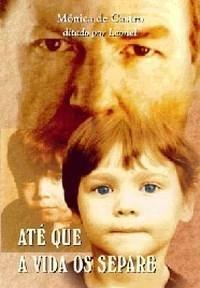 Ate Que A Vida Os Separe Monica De Castro Livros Espiritas
