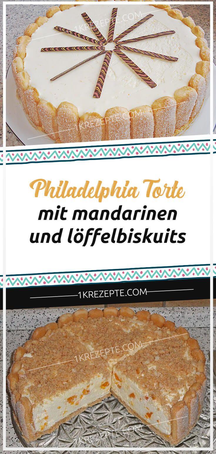 philadelphia torte mit mandarinen und  loffelbiskuits  #philadelphia #torte #mandarinen #loffel #loffelbiskuits #biskuits #briocherezepte