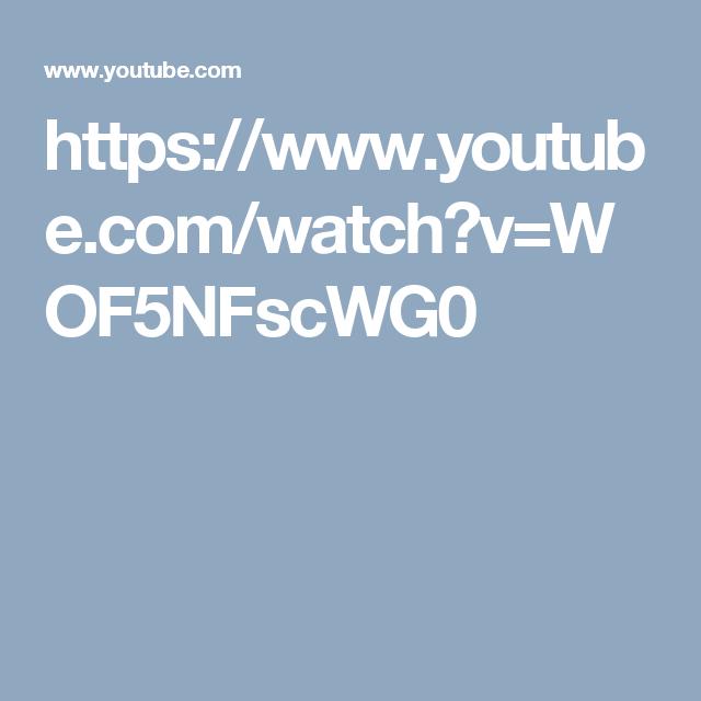 https://www.youtube.com/watch?v=WOF5NFscWG0