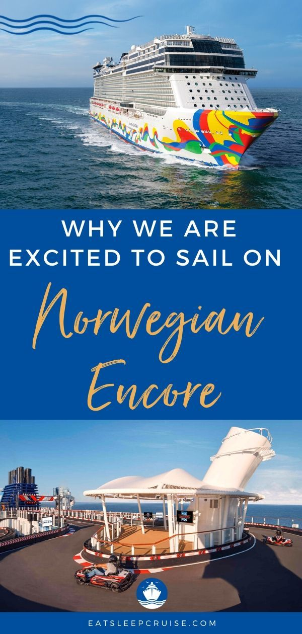 Why We Are Excited to Sail on Norwegian Encore | Best ...