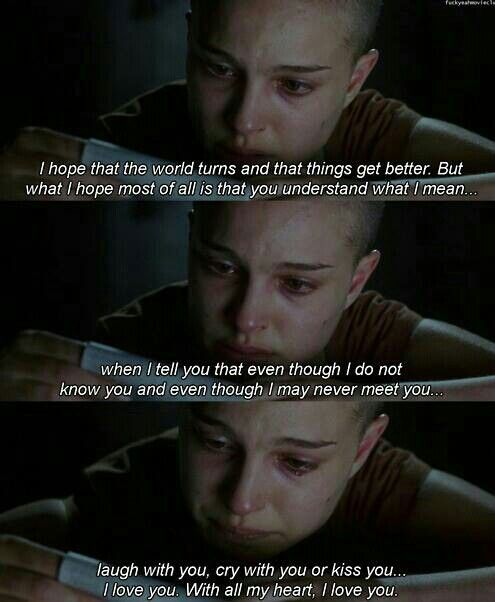 Even though I may never meet you, I love you! - V For Vendetta | Movie Quotes