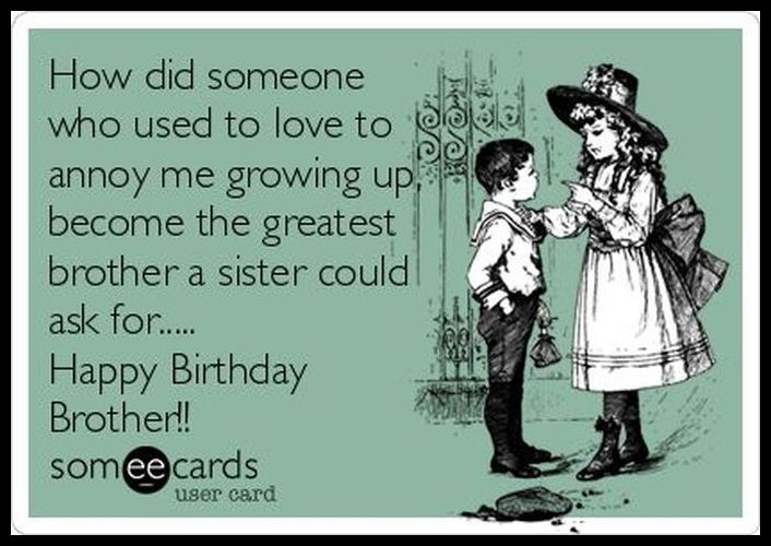Funny Birthday Quotes For Brother From Sister 5