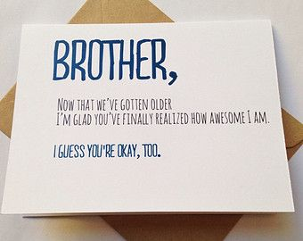 Brother Card Brother Birthday Card Funny Card Card For Friend Sibling S Day Birthday Cards For Brother Funny Birthday Cards Brother Birthday Quotes
