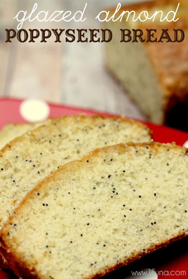 Glazed Almond Poppy Seed Bread Recipe Almond Recipes Dessert