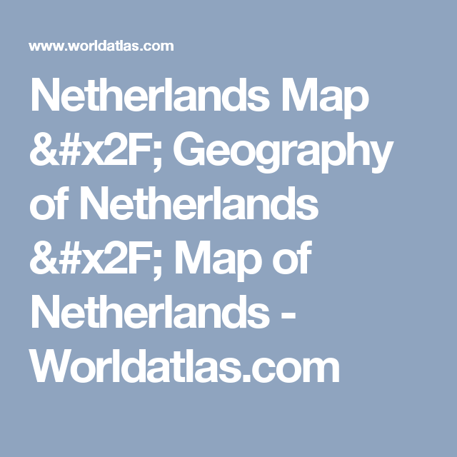 Netherlands Map  Geography of Netherlands  Map of Netherlands