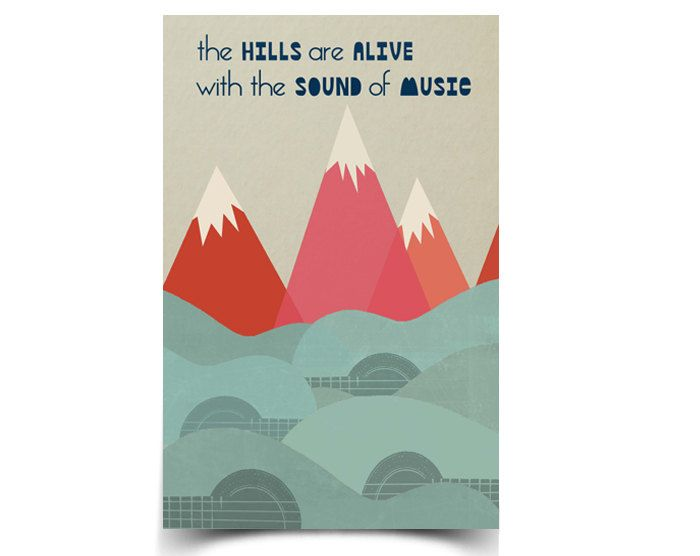 The Hills are Alive - 11 x 17 Poster. $15,00, via Etsy.