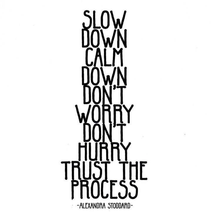 Trust the process of life!