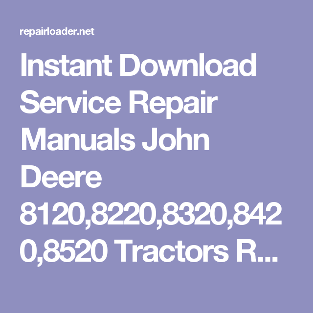 instant download service repair manuals john deere 8120 8220 8320 rh pinterest com 8220 John Deere Specifications 8220 John Deere Specifications
