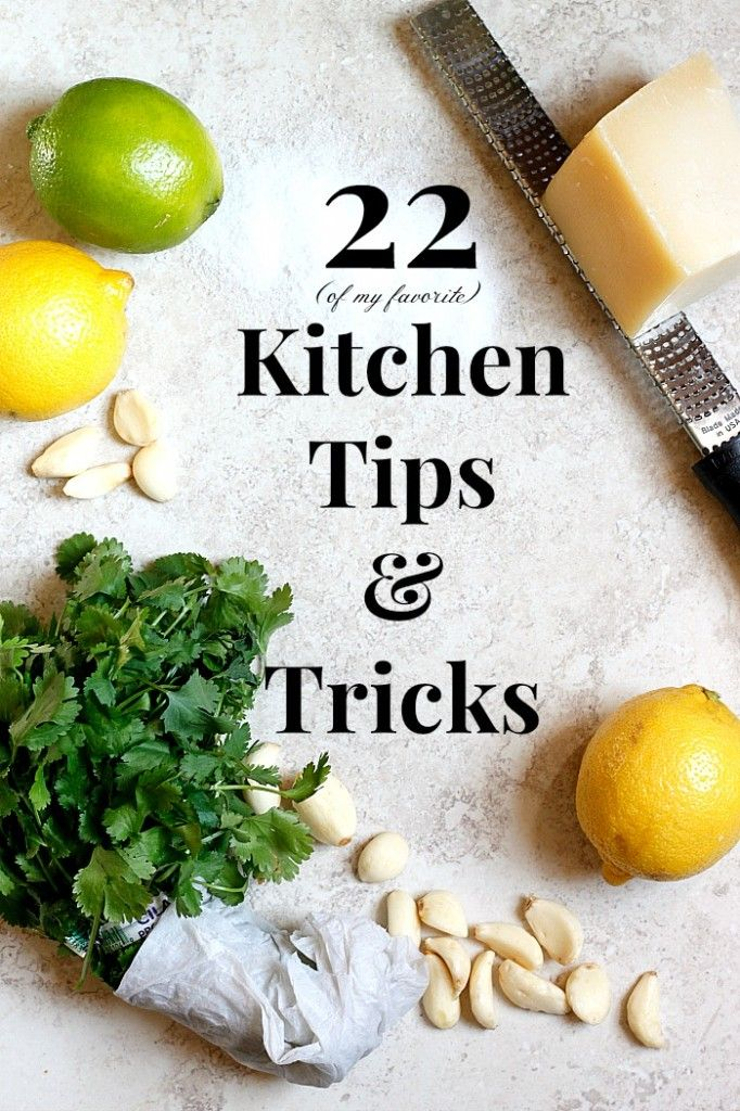 22 (of My Favorite) Kitchen Tips And Tricks