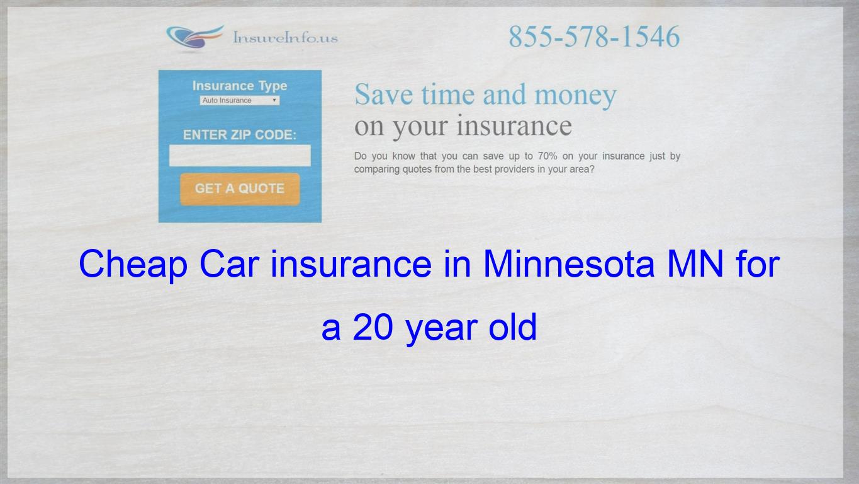 Cheap Car Insurance In Minnesota Mn For A 20 Year Old Cheap Car
