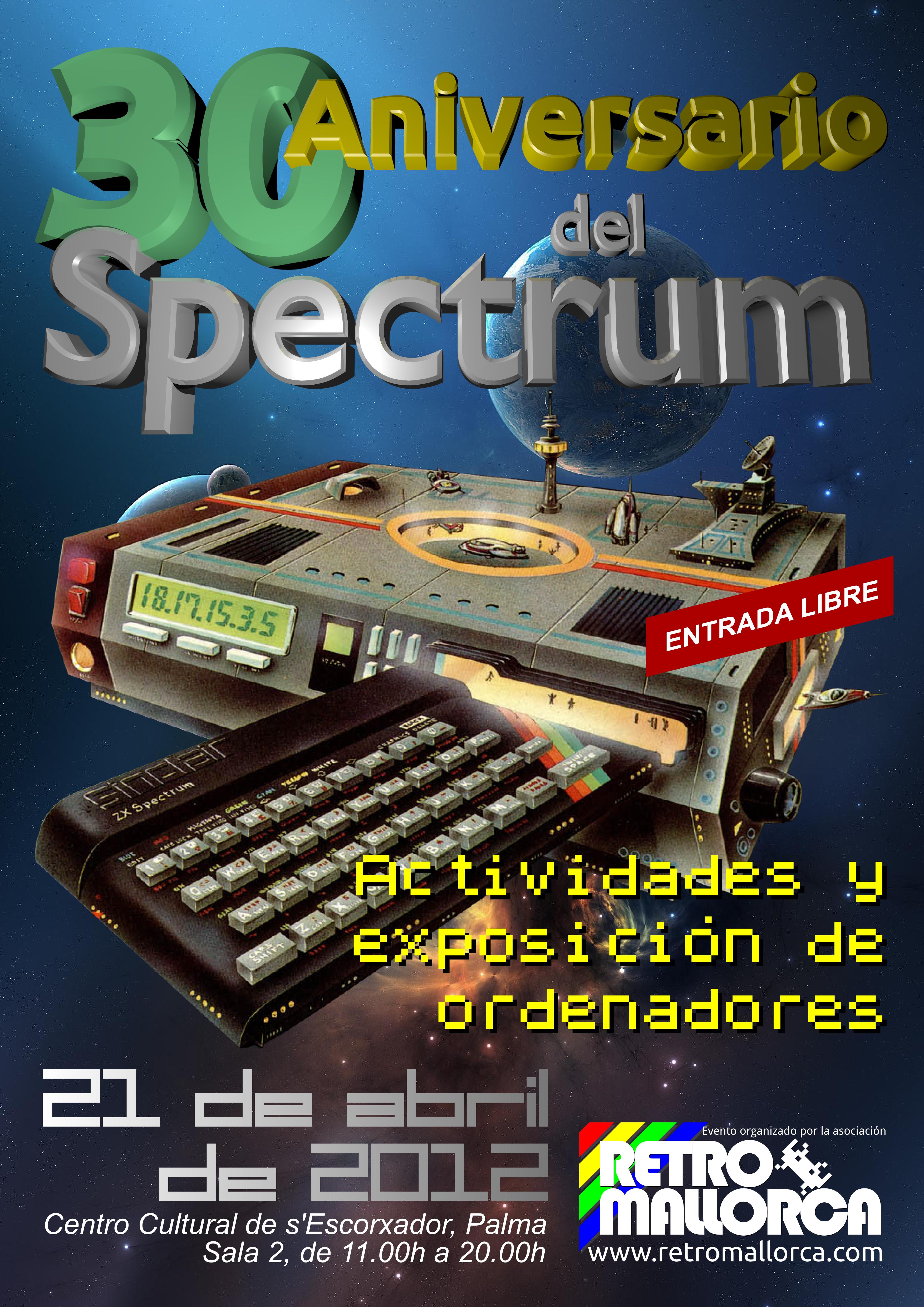 RetroMallorca celebra el 30 Aniversario del Spectrum en s'Escorxador. ¡Estáis todos invitados!: http://www.retromallorca.com/es/2012/03/retromallorca-celebra-el-30-aniversario-del-spectrum/