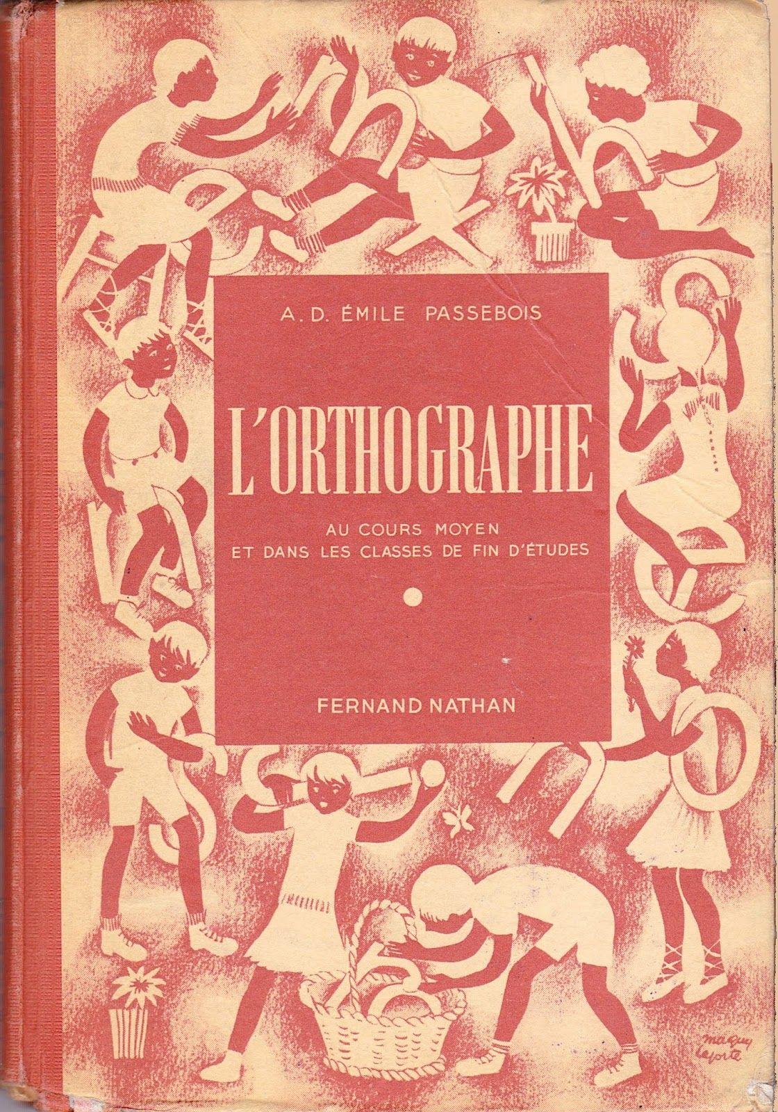 passebois l 39 orthographe au cours moyen et dans les classes de fin d 39 tudes 1950. Black Bedroom Furniture Sets. Home Design Ideas