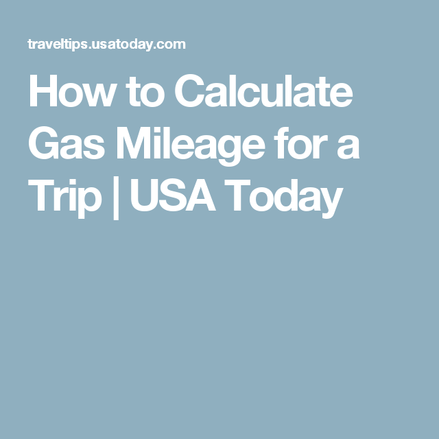 How To Calculate Gas Mileage For A Trip Gas Mileage Mileage Trip