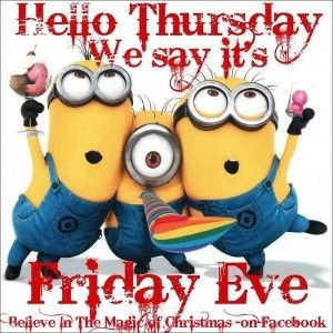 Happy Thursday Quotes For Weekend Images Minions Happy Thursday