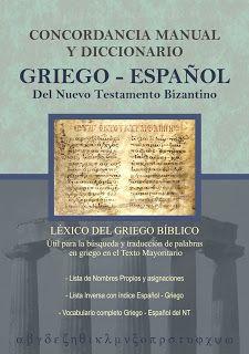 Concordancia Y Diccionario Griego Espanol Del Nuevo Testamento