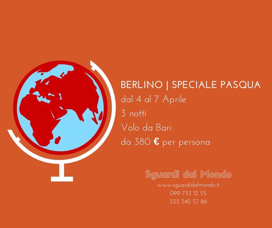 Berlino Per info e prenotazioni: 099 733 12 55 333 342 57 56 info@sguardidalmondo.it