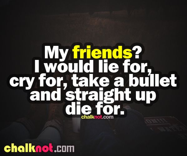 quotes about friendship | friendship quotes - would die for ...