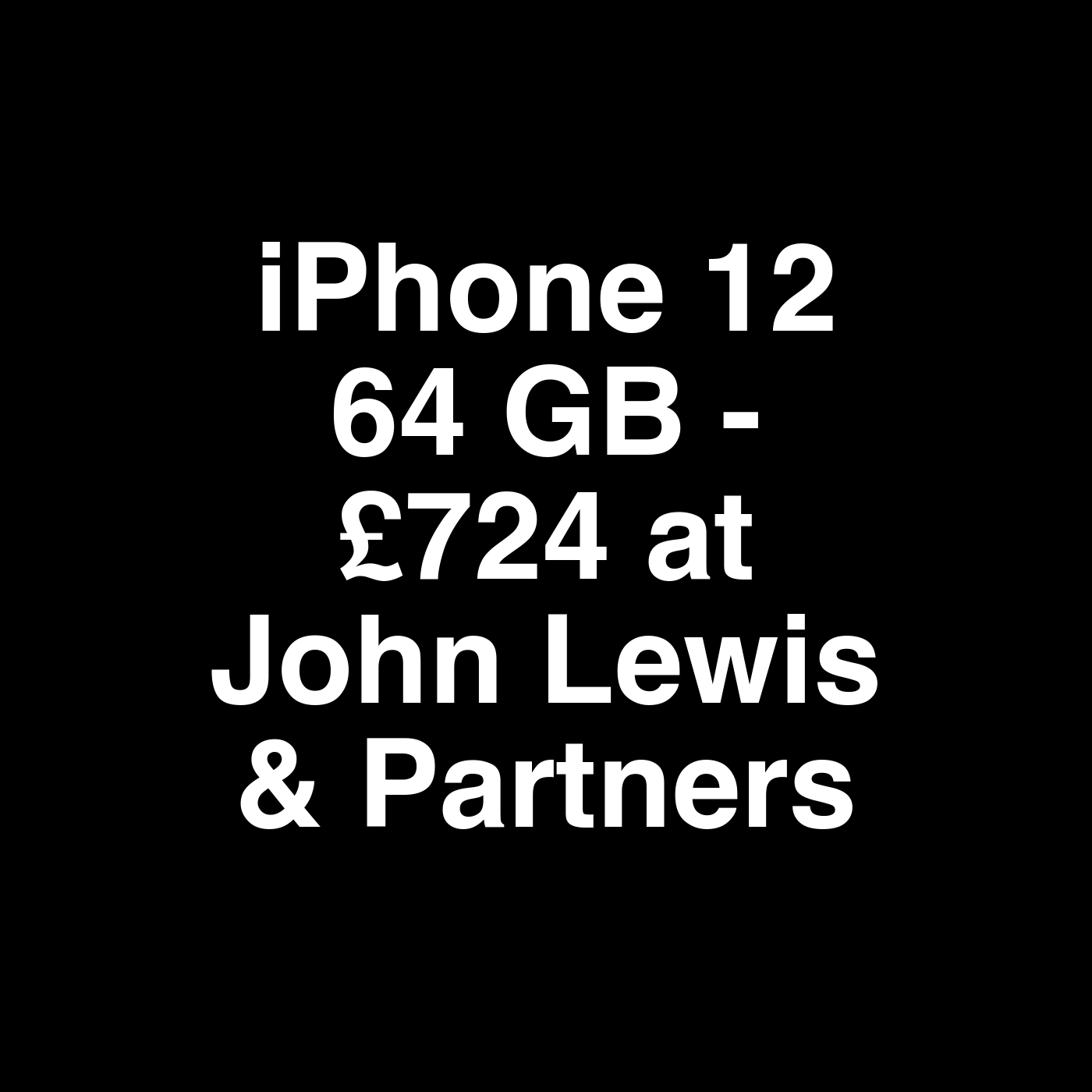 iPhone 12 64 GB - £724 at John Lewis & Partners in 2021 | John lewis &  partners, John lewis, Lewis