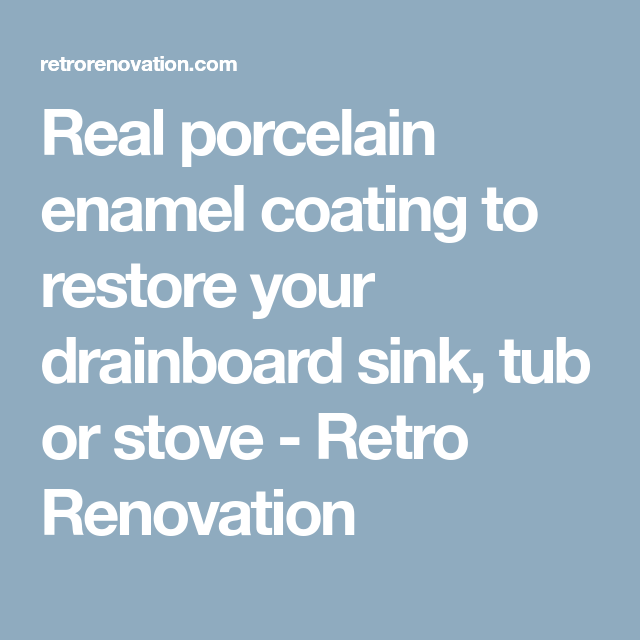 Real porcelain enamel coating to restore your drainboard sink, tub ...