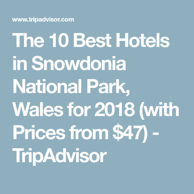 The 10 Best Hotels In Snowdonia National Park Wales For 2018 With Prices From