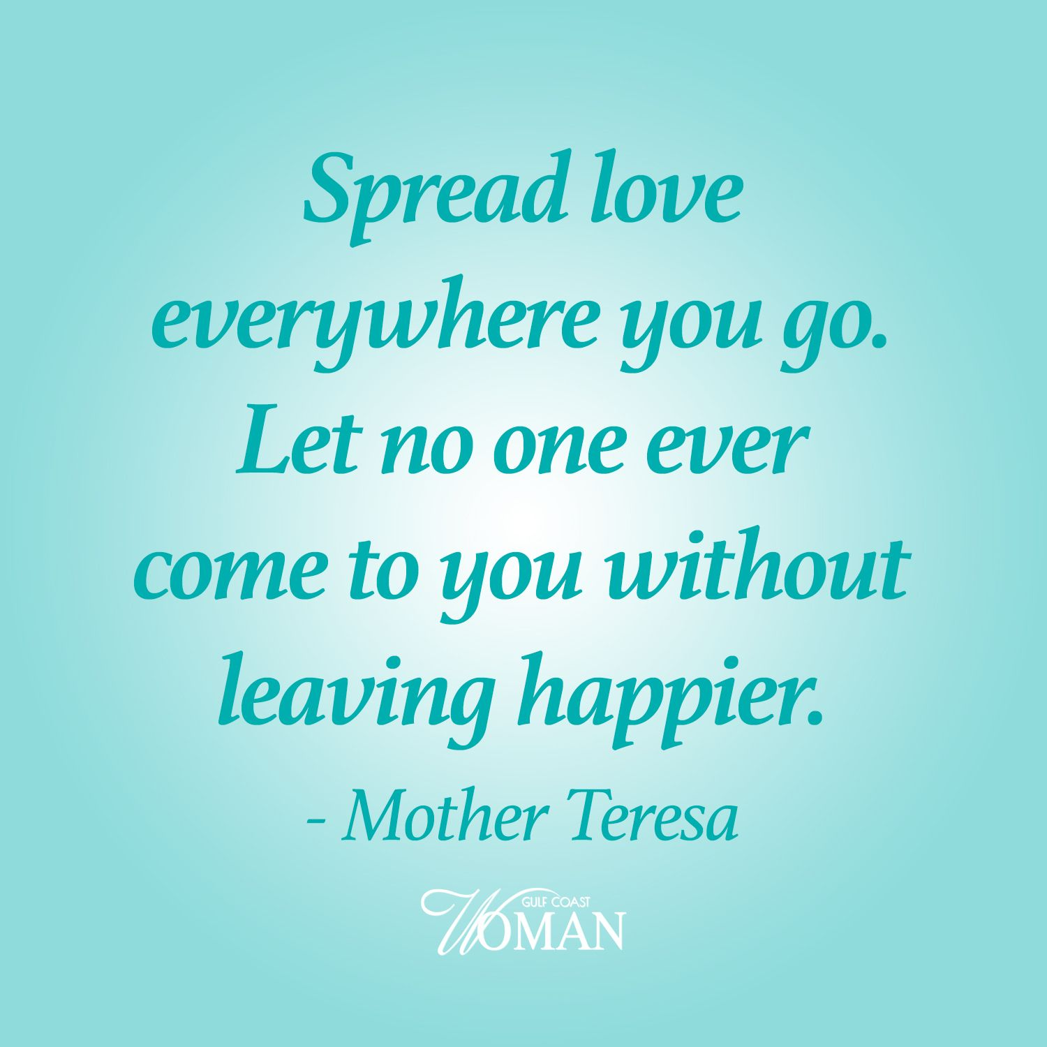 Spread Love Everywhere You Go Mother Teresa Inspiration For