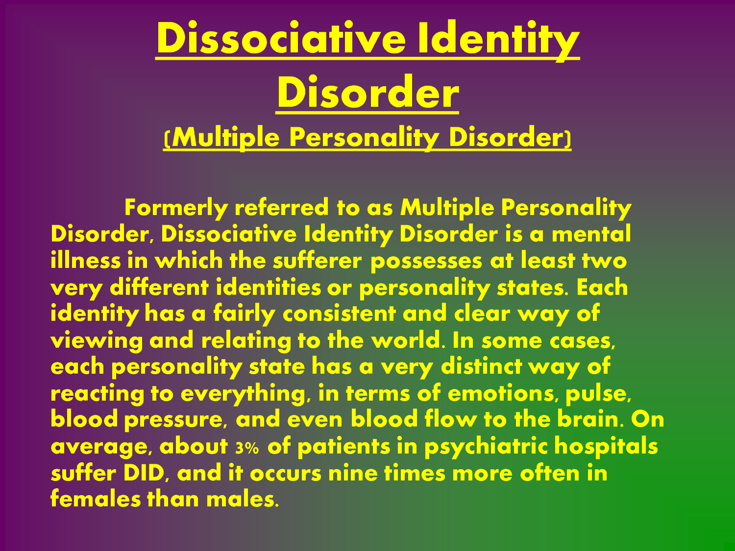 multiple personality disorder mpd Multiple personality disorder (mpd) is a psychiatric disorder characterized by having at least one alter personality that controls behavior the alters are.